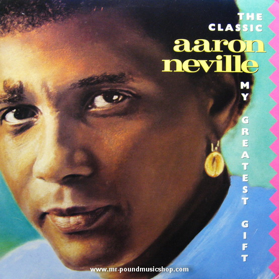 Aaron Neville - The Classic-My Greatest Gift
