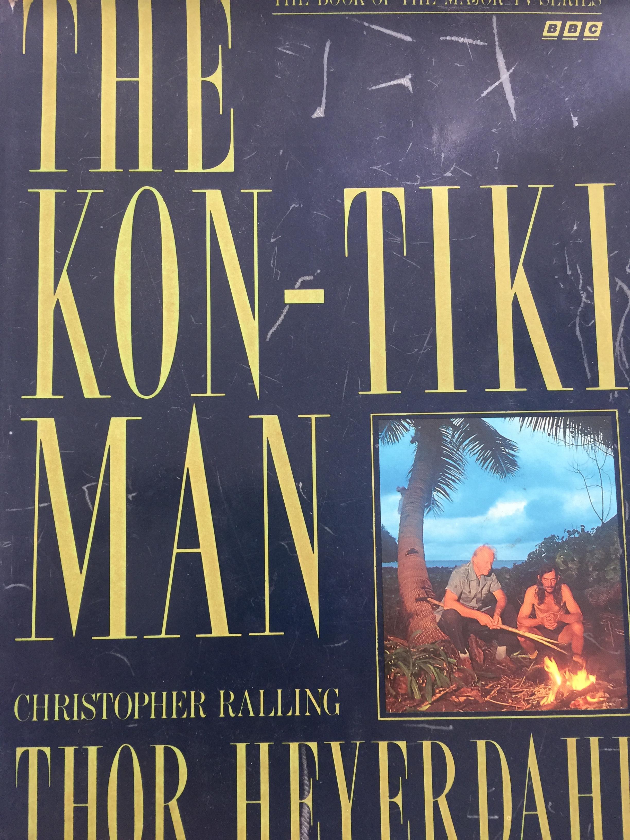 THE KON-TIKI MAN Christopher Ralling THOR. HEYERDAHL.
