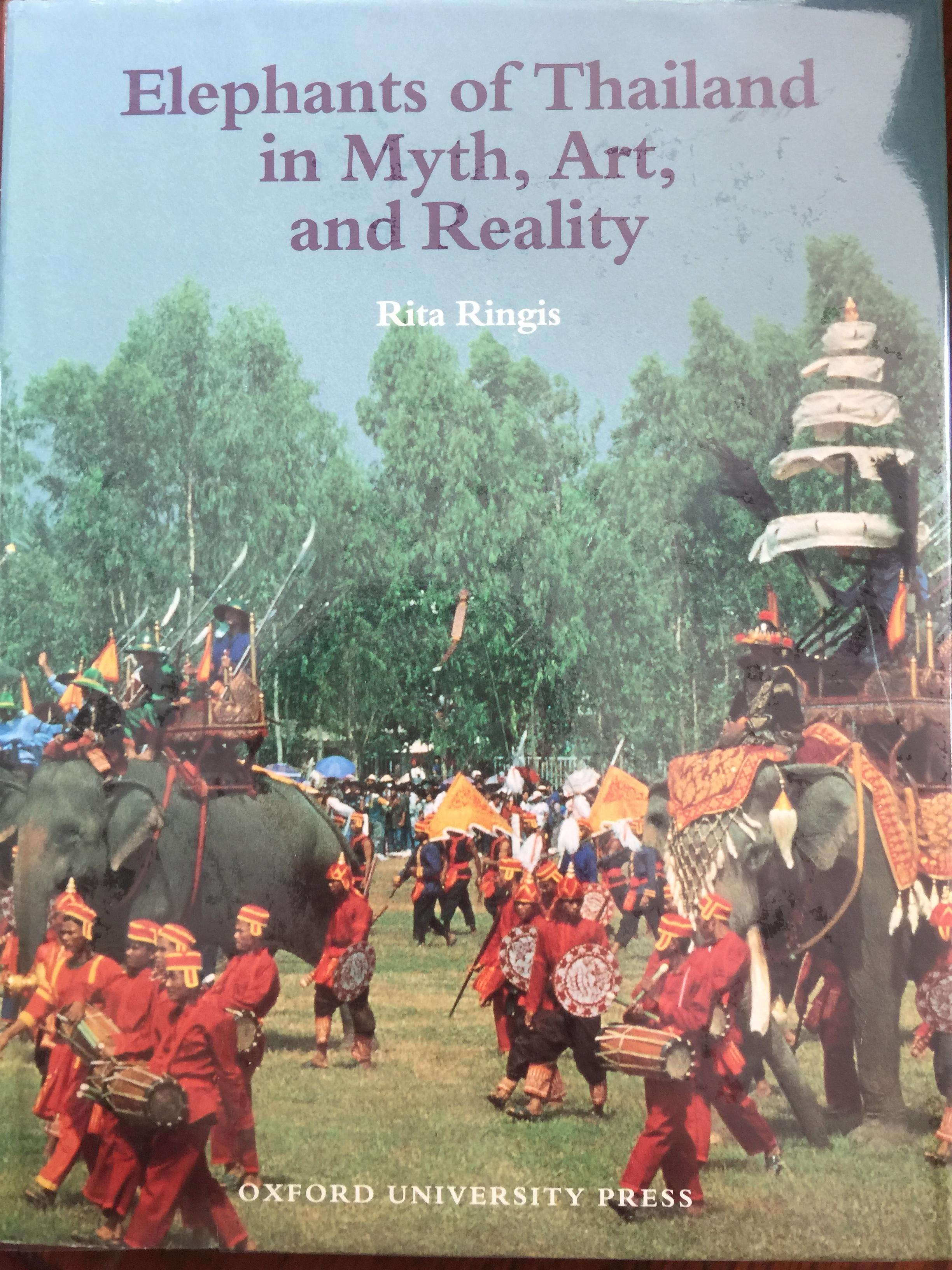 Elephants of Thailand in Myth ,Art , and Reality. ผู้เขียน Rita Ringis. Oxford University Press