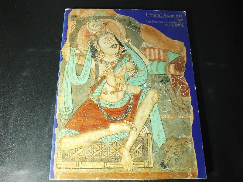 Central Asian Art . from the Museum of Indian Art, Berlin,SMPK หนา 226 หน้า พิมพ์ปี 1991